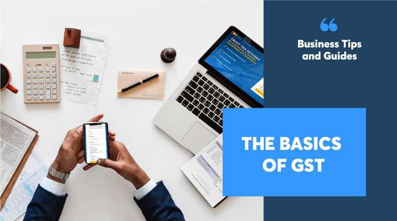 THE BASICS OF GST AUSTRALIA