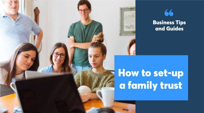 How to set-up a family trust