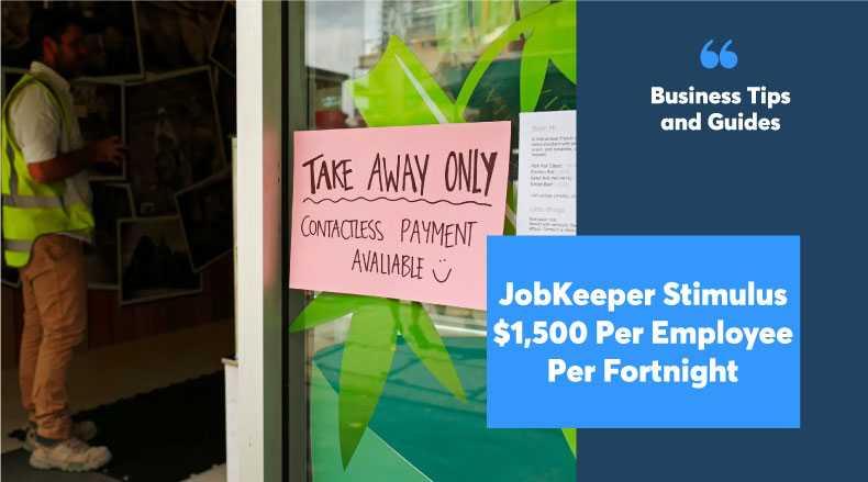 JobKeeper Stimulus – $1,500 per employee per fortnight