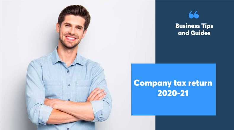 Hiring reliable experts for your company tax return 2020-21