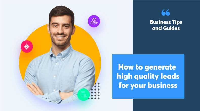 How to generate high quality leads for your business
