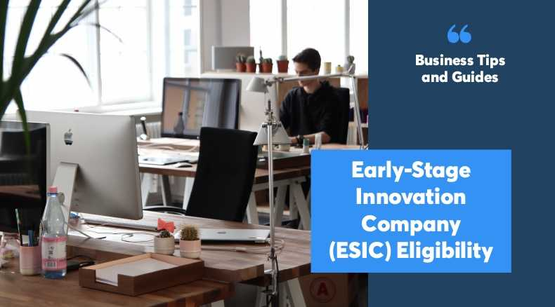 Early-Stage Innovation Company (ESIC) Eligibility