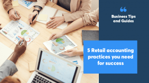 5 Retail accounting practices you need for success
