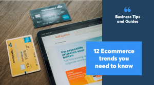 12 ecommerce trends you need to know