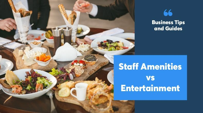 Staff Amenities vs Entertainment - What's the difference?
